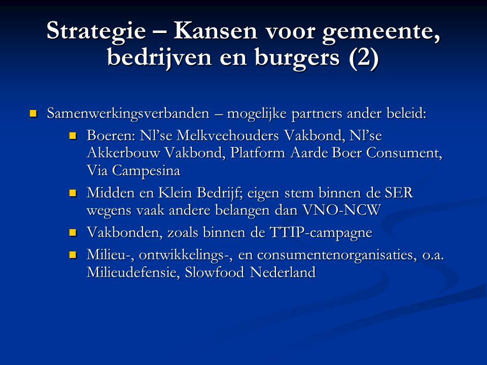 Strategie – Kansen voor gemeente, bedrijven en burgers (2) Samenwerkingsverbanden – mogelijke partners ander beleid: Samenwerkingsverbanden – mogelijk