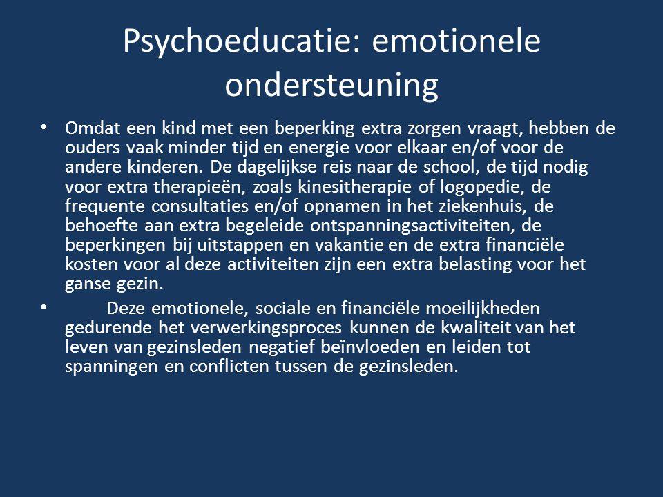 Psychoeducatie: emotionele ondersteuning Omdat een kind met een beperking extra zorgen vraagt, hebben de ouders vaak minder tijd en energie voor elkaa