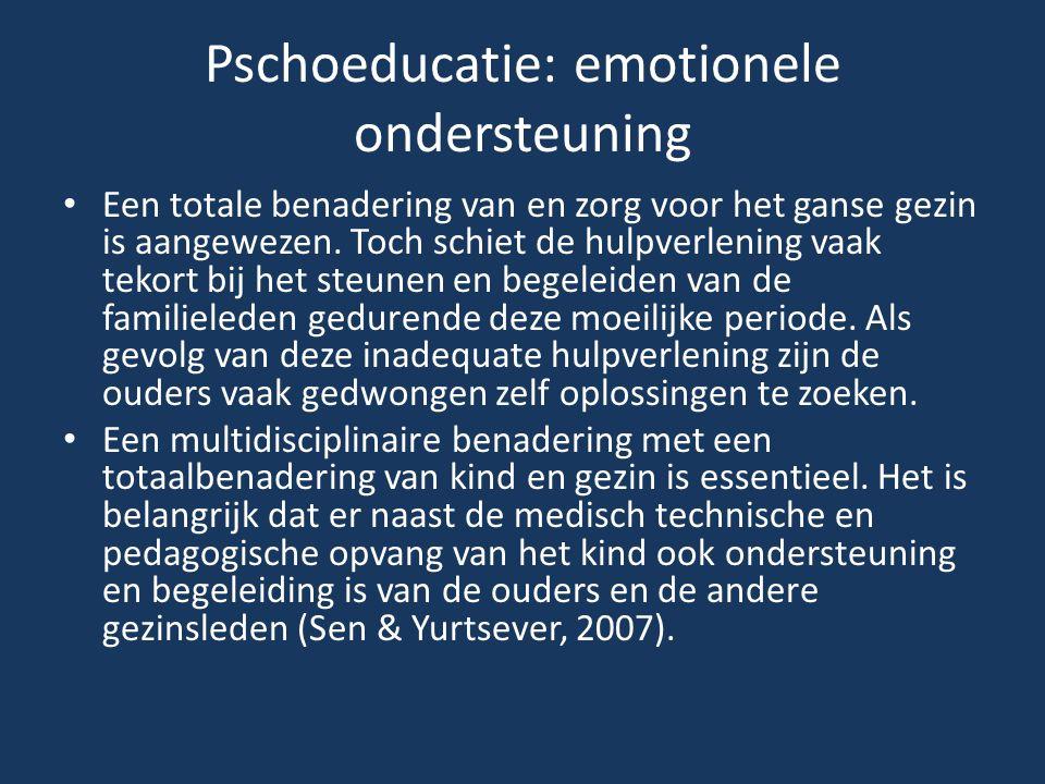 Pschoeducatie: emotionele ondersteuning Een totale benadering van en zorg voor het ganse gezin is aangewezen. Toch schiet de hulpverlening vaak tekort
