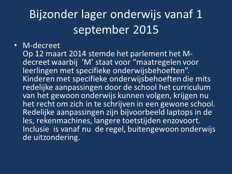"""Bijzonder lager onderwijs vanaf 1 september 2015 M-decreet Op 12 maart 2014 stemde het parlement het M- decreet waarbij 'M' staat voor """"maatregelen vo"""