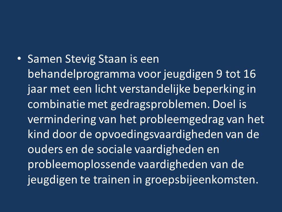 Samen Stevig Staan is een behandelprogramma voor jeugdigen 9 tot 16 jaar met een licht verstandelijke beperking in combinatie met gedragsproblemen. Do