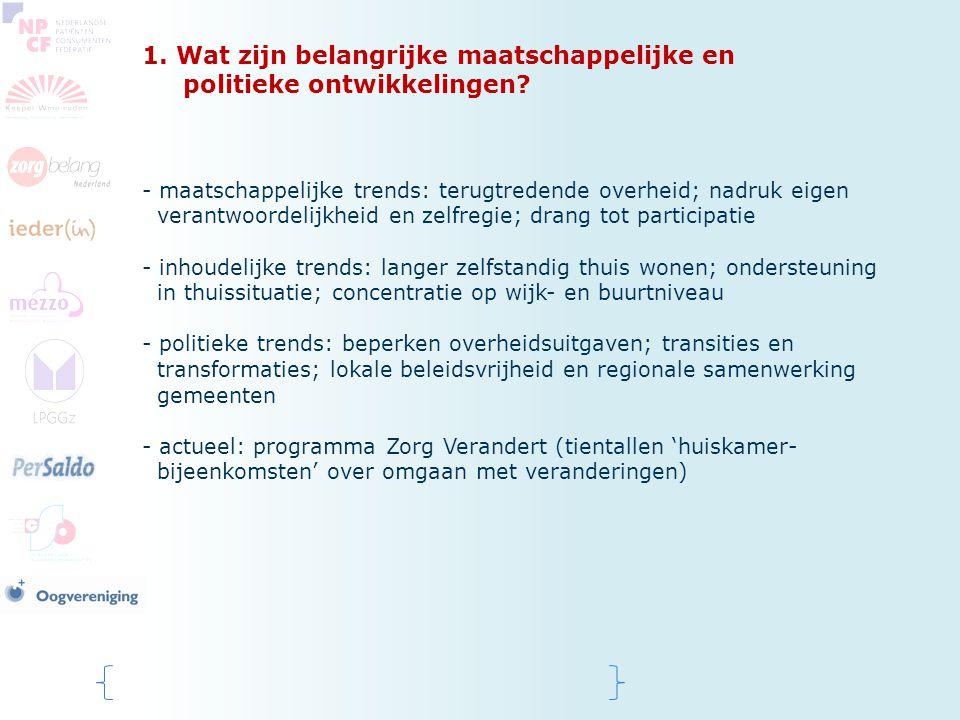 1. Wat zijn belangrijke maatschappelijke en politieke ontwikkelingen? - maatschappelijke trends: terugtredende overheid; nadruk eigen verantwoordelijk
