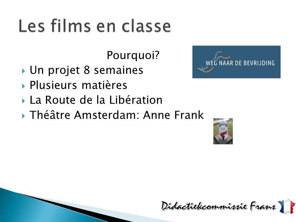 Pourquoi?  Un projet 8 semaines  Plusieurs matières  La Route de la Libération  Théâtre Amsterdam: Anne Frank