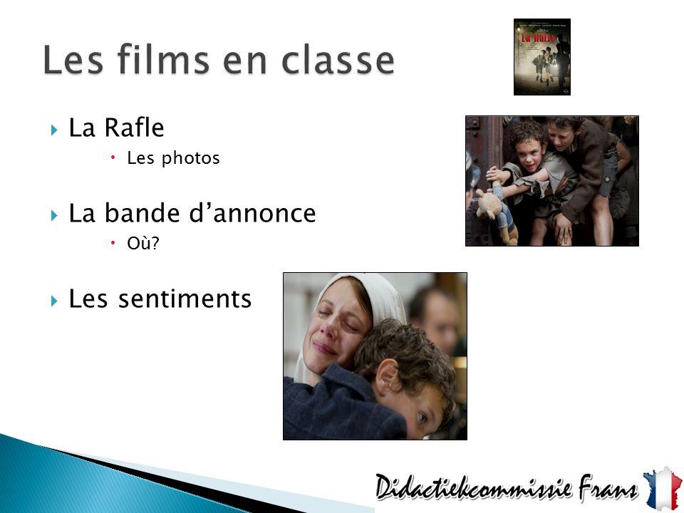  La Rafle  Les photos  La bande d'annonce  Où?  Les sentiments