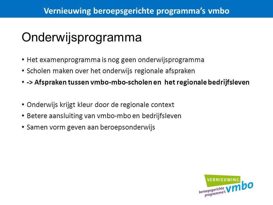 Onderwijsprogramma Het examenprogramma is nog geen onderwijsprogramma Scholen maken over het onderwijs regionale afspraken -> Afspraken tussen vmbo-mb