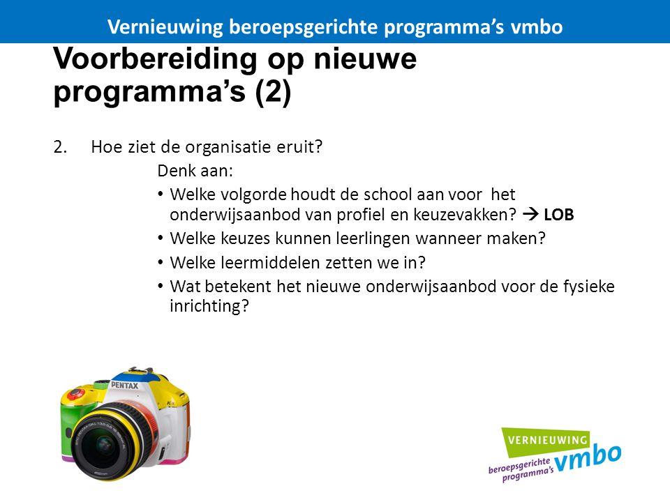 Voorbereiding op nieuwe programma's (2) 2.Hoe ziet de organisatie eruit? Denk aan: Welke volgorde houdt de school aan voor het onderwijsaanbod van pro