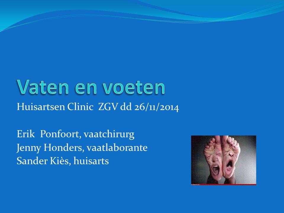 Huisartsen Clinic ZGV dd 26/11/2014 Erik Ponfoort, vaatchirurg Jenny Honders, vaatlaborante Sander Kiѐs, huisarts