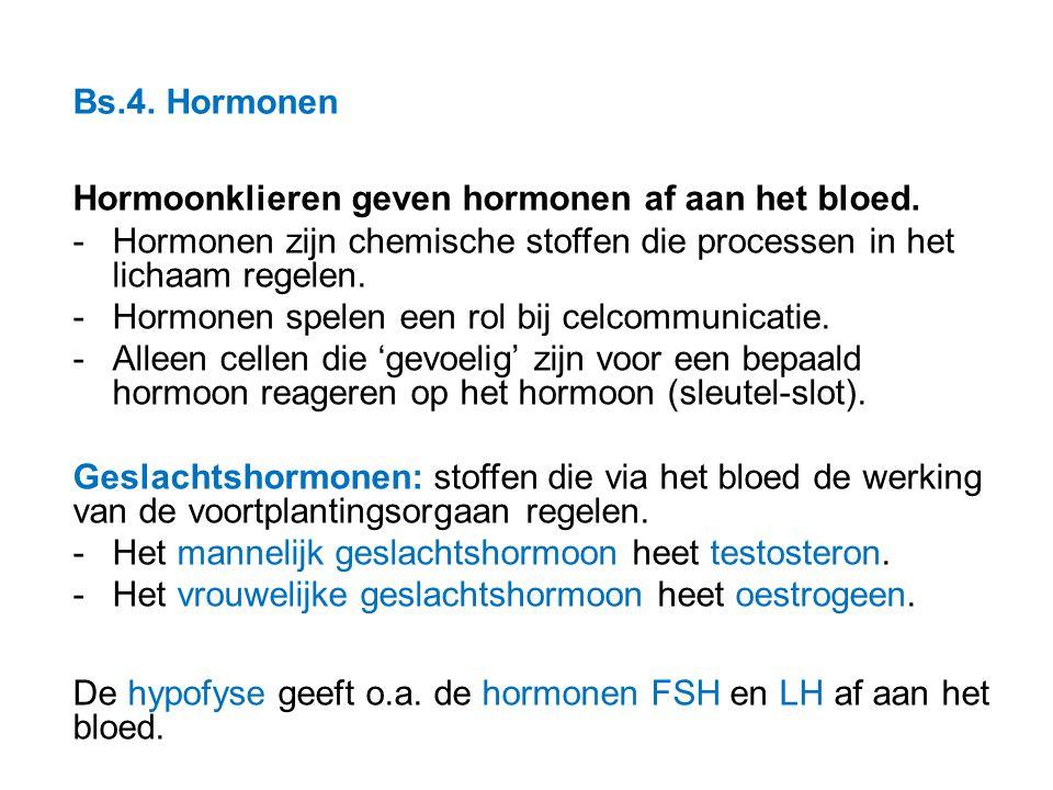 Bs.4. Hormonen Hormoonklieren geven hormonen af aan het bloed. -Hormonen zijn chemische stoffen die processen in het lichaam regelen. -Hormonen spelen