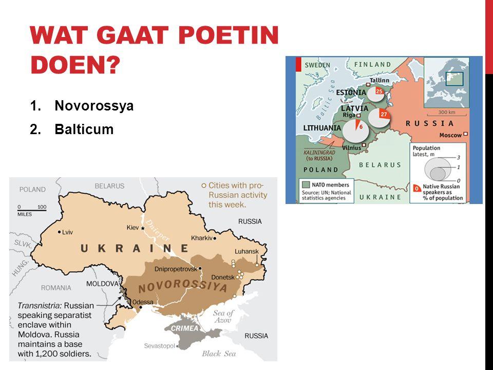 WAT GAAT POETIN DOEN 1.Novorossya 2.Balticum