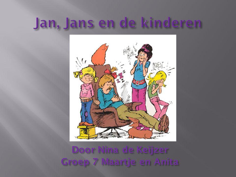  Wat is Jan, Jans en de kinderen. De geschiedenis van Jan, Jans en de kinderen.