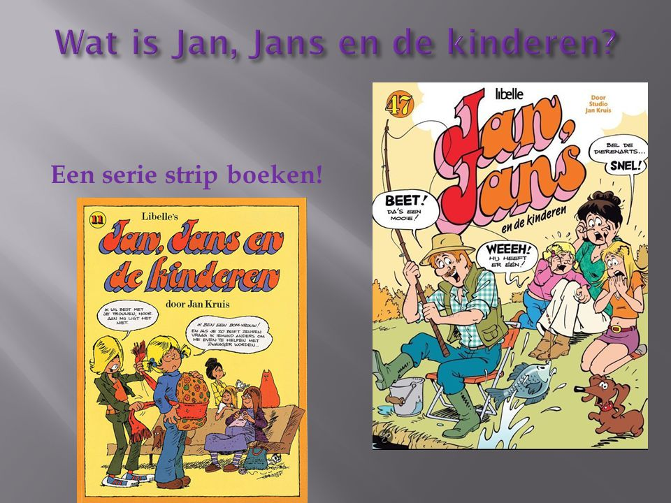 Een serie strip boeken!
