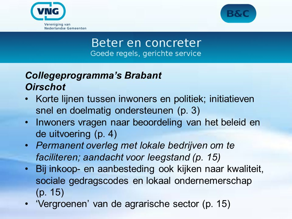 Collegeprogramma's Brabant Oirschot Korte lijnen tussen inwoners en politiek; initiatieven snel en doelmatig ondersteunen (p.