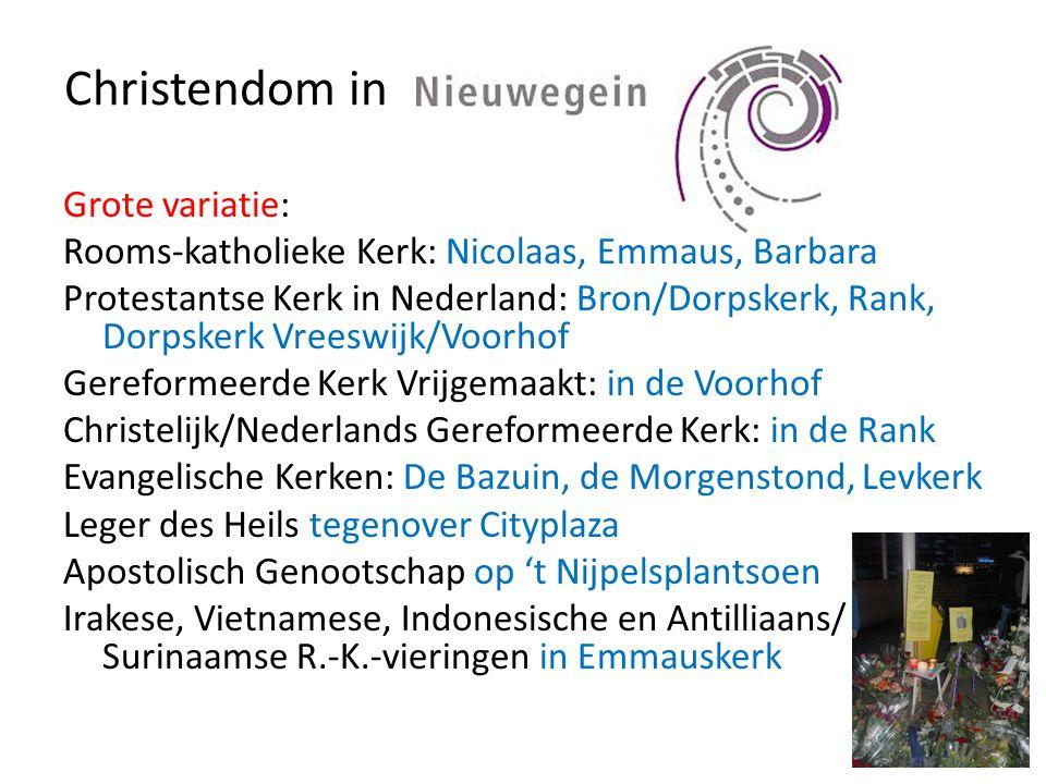 Christendom in Grote variatie: Rooms-katholieke Kerk: Nicolaas, Emmaus, Barbara Protestantse Kerk in Nederland: Bron/Dorpskerk, Rank, Dorpskerk Vreesw