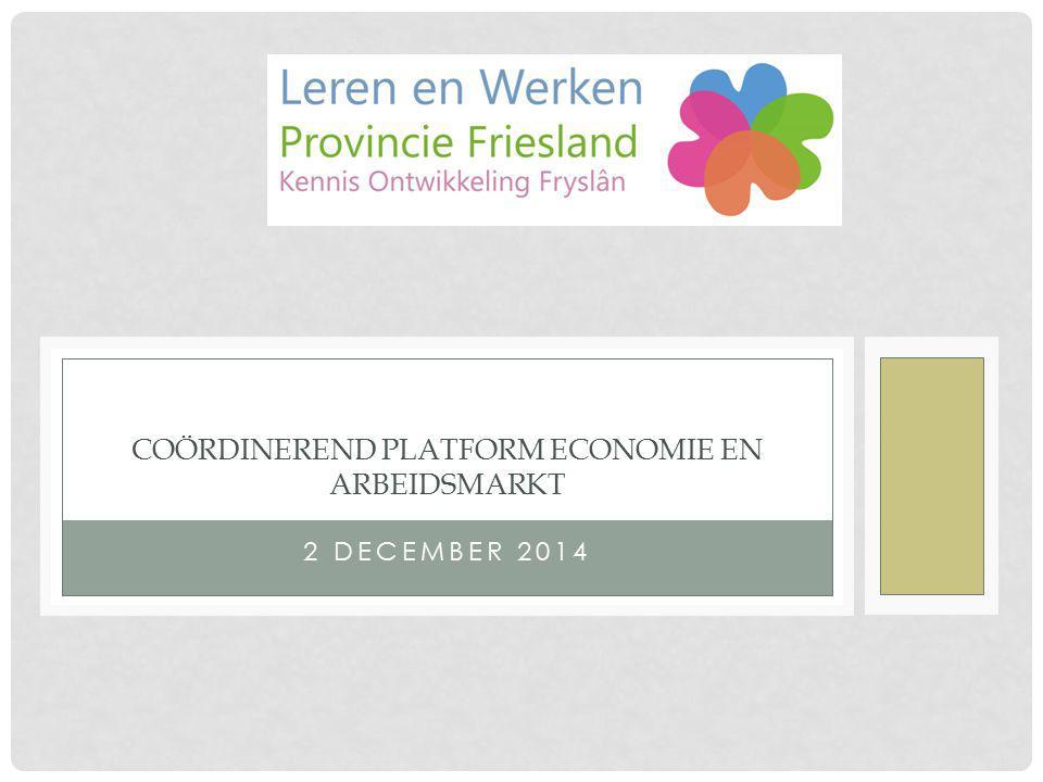 2 DECEMBER 2014 COÖRDINEREND PLATFORM ECONOMIE EN ARBEIDSMARKT