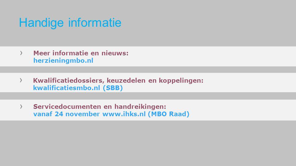 › Meer informatie en nieuws: herzieningmbo.nl › Kwalificatiedossiers, keuzedelen en koppelingen: kwalificatiesmbo.nl (SBB) › Servicedocumenten en hand