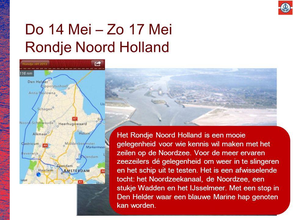 Do 14 Mei – Zo 17 Mei Rondje Noord Holland Het Rondje Noord Holland is een mooie gelegenheid voor wie kennis wil maken met het zeilen op de Noordzee.