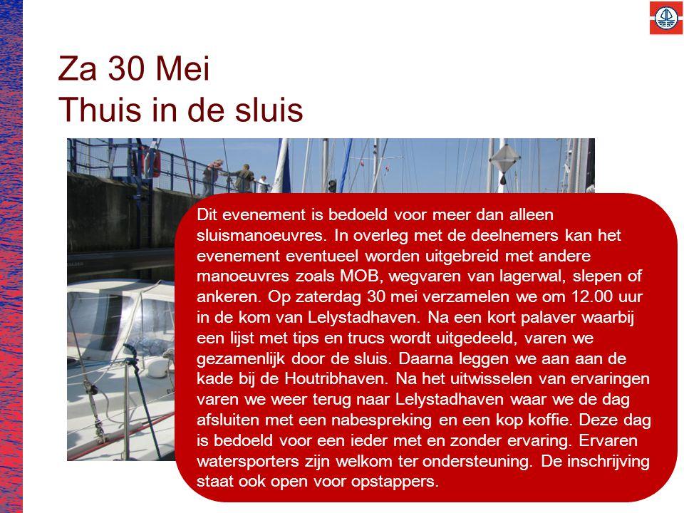 Za 30 Mei Thuis in de sluis Dit evenement is bedoeld voor meer dan alleen sluismanoeuvres.