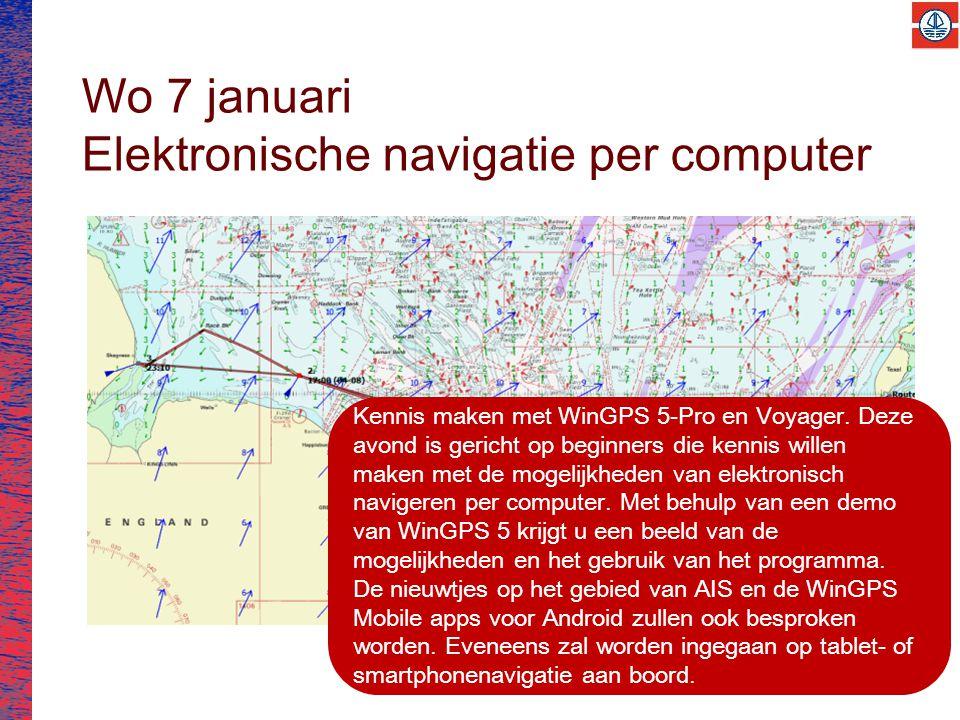 Wo 7 januari Elektronische navigatie per computer Kennis maken met WinGPS 5-Pro en Voyager.