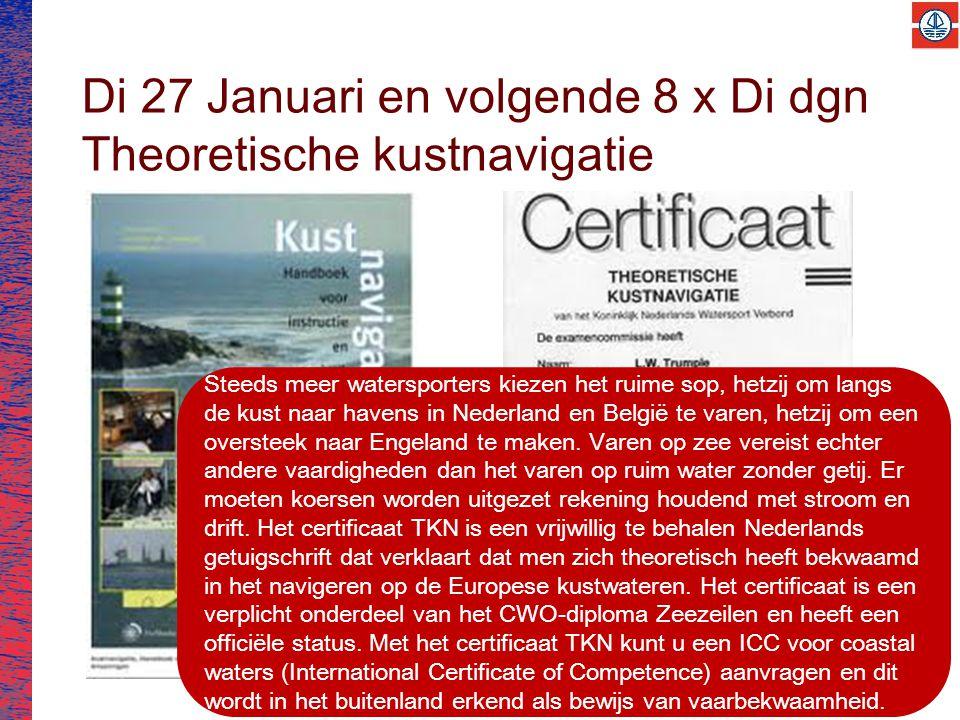Di 27 Januari en volgende 8 x Di dgn Theoretische kustnavigatie Steeds meer watersporters kiezen het ruime sop, hetzij om langs de kust naar havens in Nederland en België te varen, hetzij om een oversteek naar Engeland te maken.