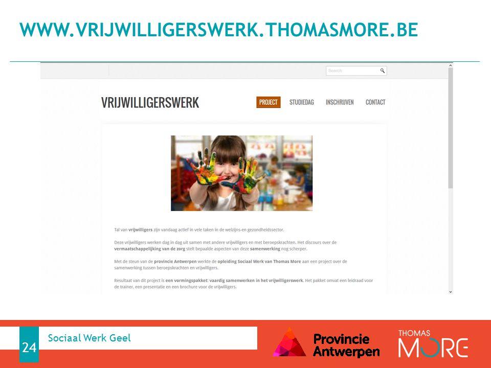 WWW.VRIJWILLIGERSWERK.THOMASMORE.BE 24 Sociaal Werk Geel
