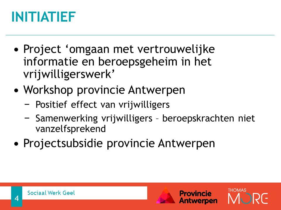 Project 'omgaan met vertrouwelijke informatie en beroepsgeheim in het vrijwilligerswerk' Workshop provincie Antwerpen − Positief effect van vrijwillig