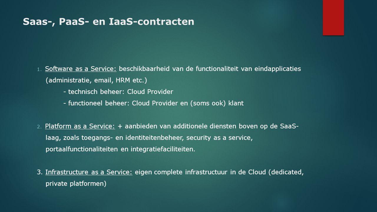 Soms grote afhankelijkheden bij Cloud Voor de Cloud dienstverlener: 1.Afhankelijk van release- en supportbeleid van de ISV (functionele/technische afhankelijkheid van software-toeleveranciers) 2.Afhankelijk van functioneren telecommunicatie (internet) Voor de opdrachtgever van Cloud: 1.Risico van blokkade/ontzegging van toegang tot eigen data 2.Opschorting service 3.Niet-beschikbaarheid van software, data (specifieke cloude-escrow en cloud continuiteitscontracten)