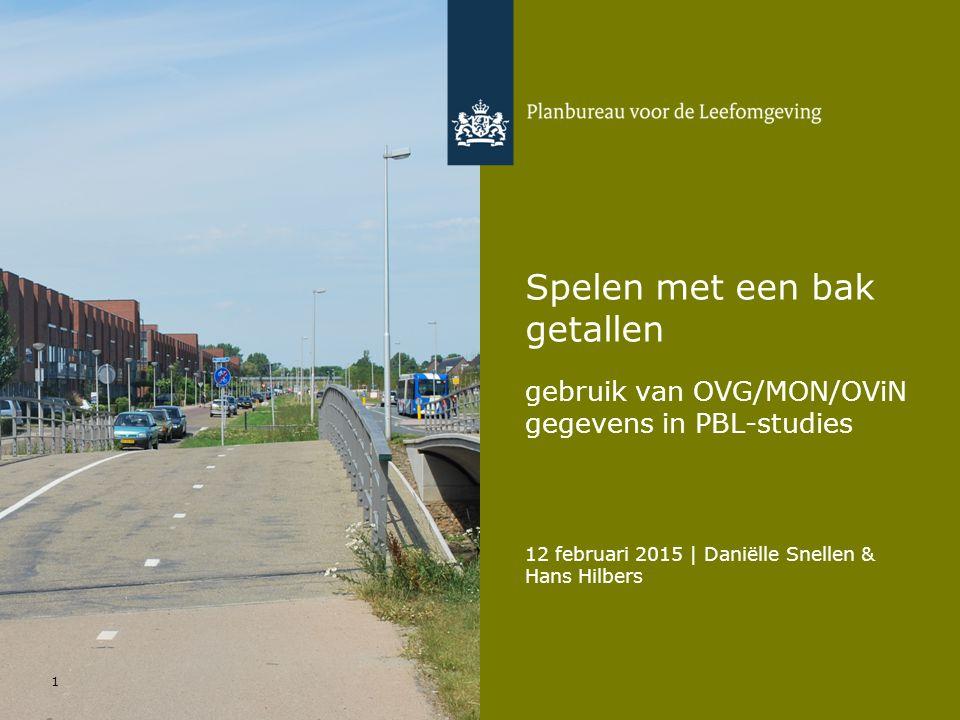 12 februari 2015   Daniëlle Snellen & Hans Hilbers 1 Spelen met een bak getallen gebruik van OVG/MON/OViN gegevens in PBL-studies