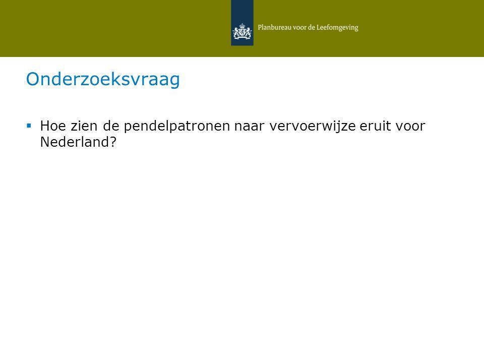 Onderzoeksvraag  Hoe zien de pendelpatronen naar vervoerwijze eruit voor Nederland.
