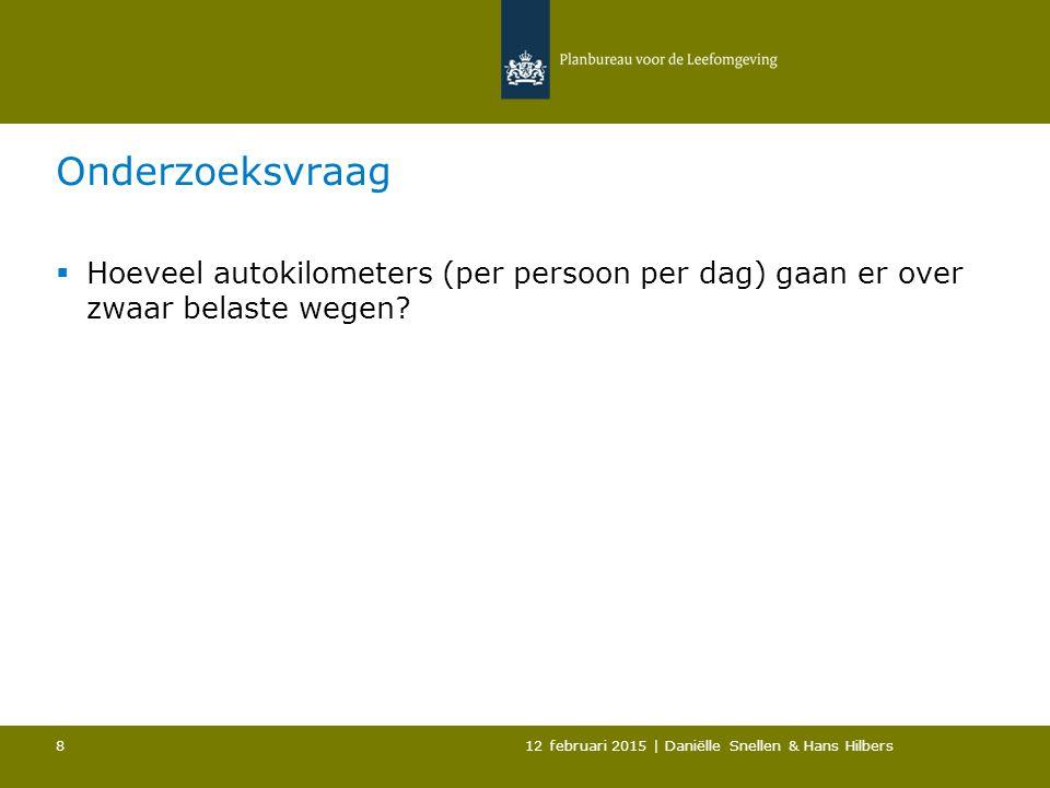 Onderzoeksvraag  Hoeveel autokilometers (per persoon per dag) gaan er over zwaar belaste wegen.