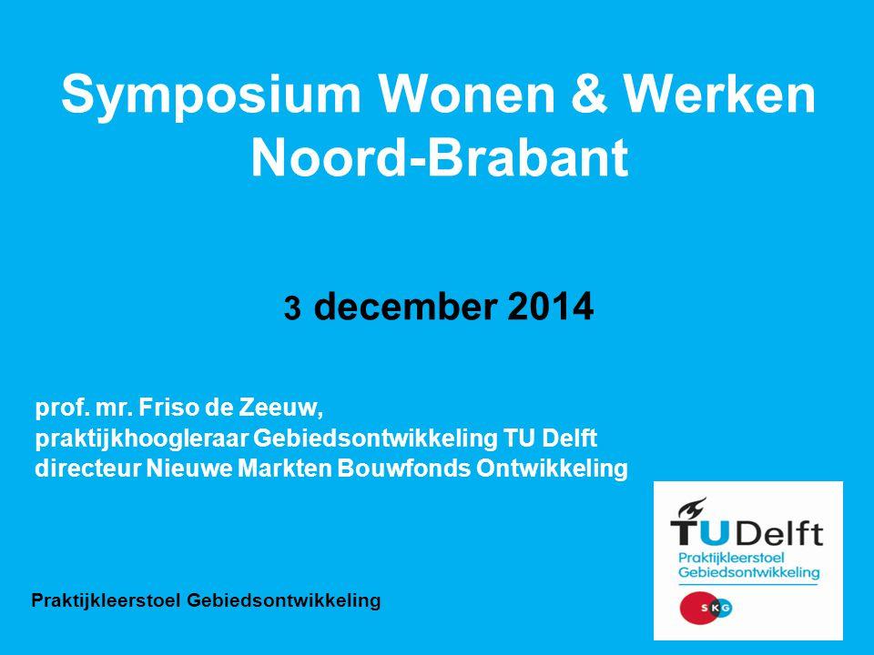 ruimtelijk-economisch beeld woon-voorkeuren in Brabant locaal en regionaal sturen 1 Praktijkleerstoel Gebiedsontwikkeling