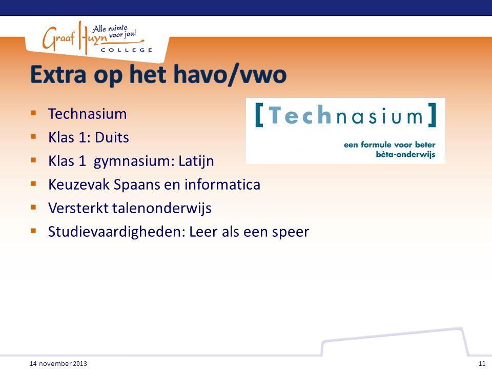  Technasium  Klas 1: Duits  Klas 1 gymnasium: Latijn  Keuzevak Spaans en informatica  Versterkt talenonderwijs  Studievaardigheden: Leer als een