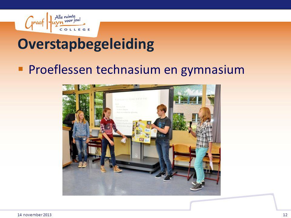 Overstapbegeleiding  Proeflessen technasium en gymnasium 14 november 2013 12