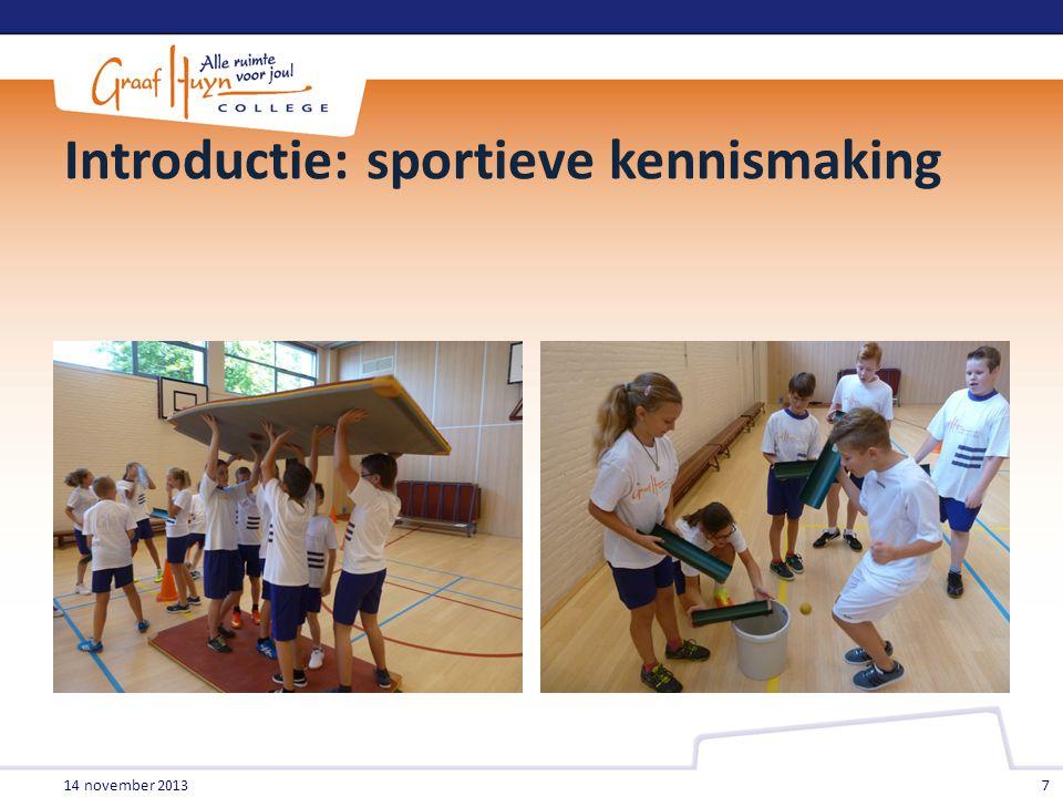 14 november 2013 7 Introductie: sportieve kennismaking