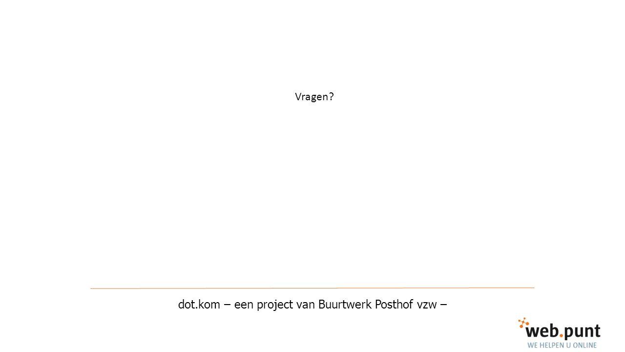 dot.kom – een project van Buurtwerk Posthof vzw – Vragen?