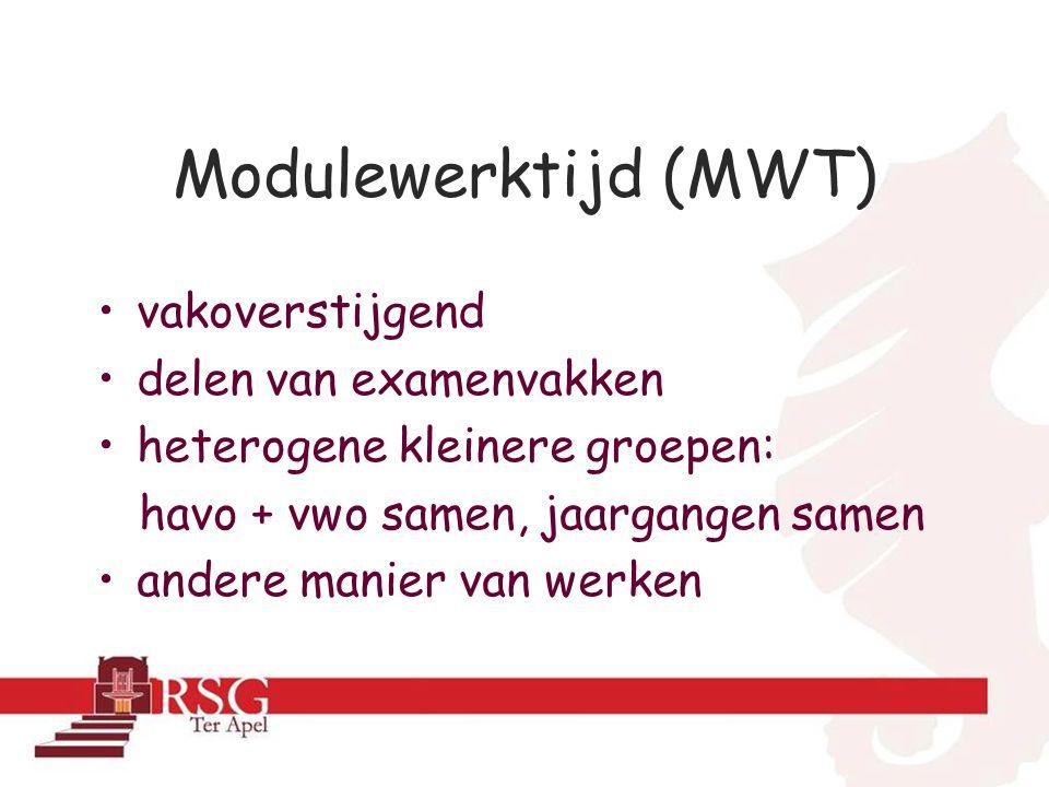 Modulewerktijd (MWT) vakoverstijgend delen van examenvakken heterogene kleinere groepen: havo + vwo samen, jaargangen samen andere manier van werken