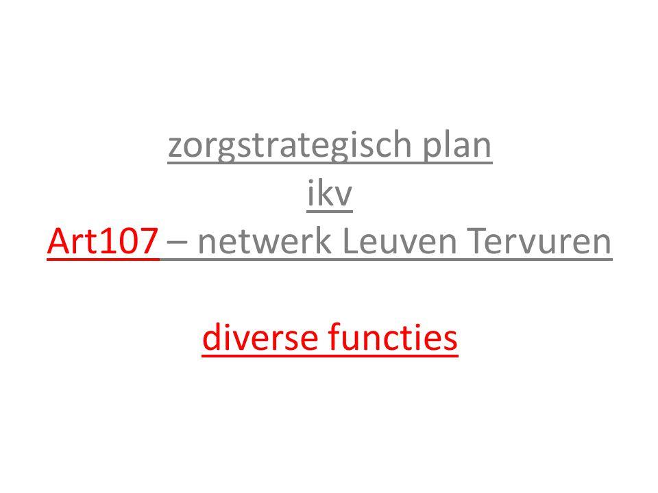 zorgstrategisch plan ikv Art107 – netwerk Leuven Tervuren diverse functies