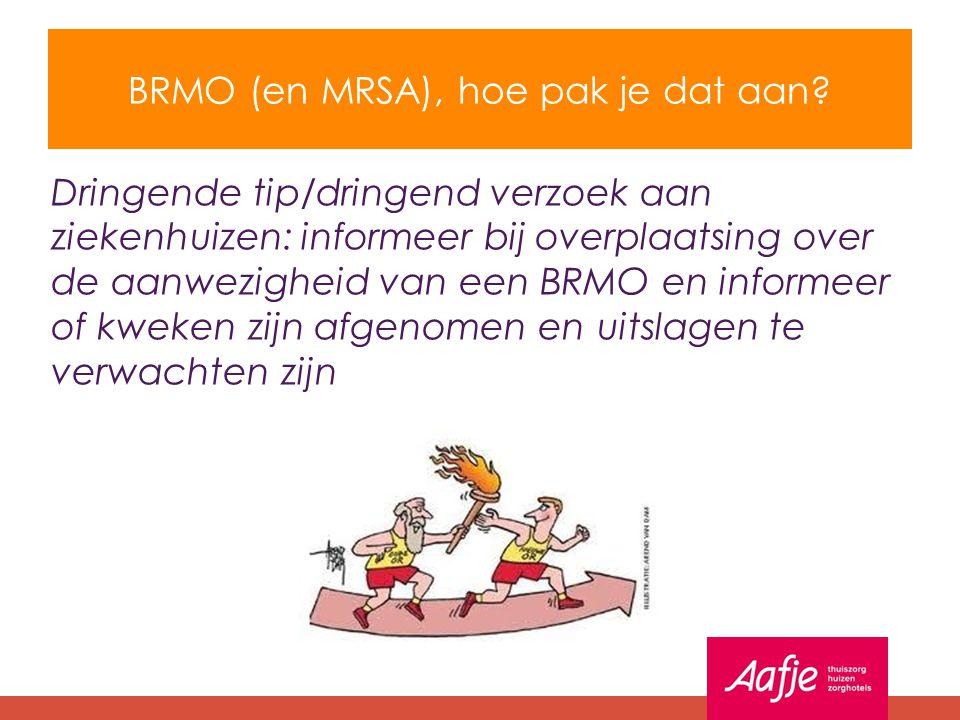 BRMO (en MRSA), hoe pak je dat aan? Dringende tip/dringend verzoek aan ziekenhuizen: informeer bij overplaatsing over de aanwezigheid van een BRMO en