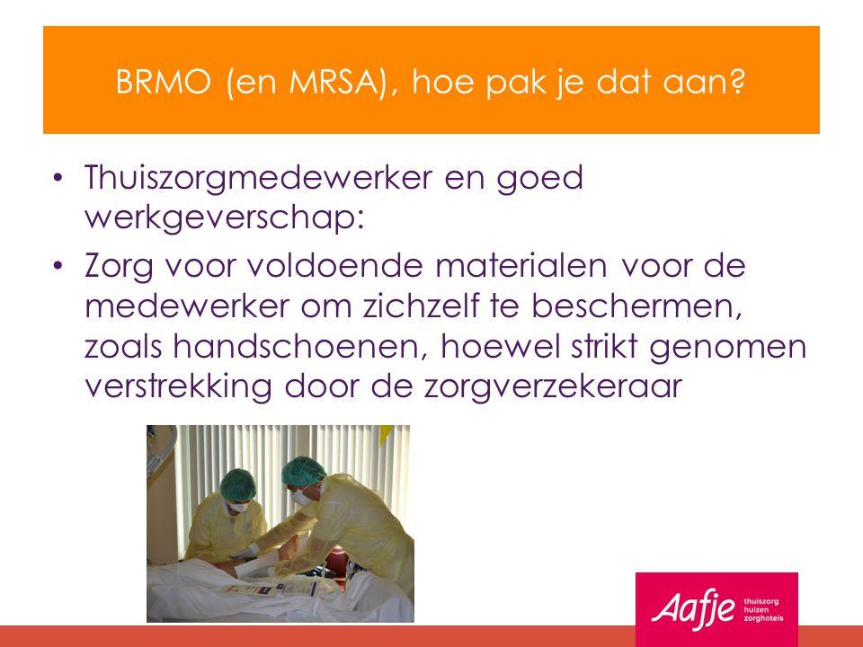 BRMO (en MRSA), hoe pak je dat aan? Thuiszorgmedewerker en goed werkgeverschap: Zorg voor voldoende materialen voor de medewerker om zichzelf te besch
