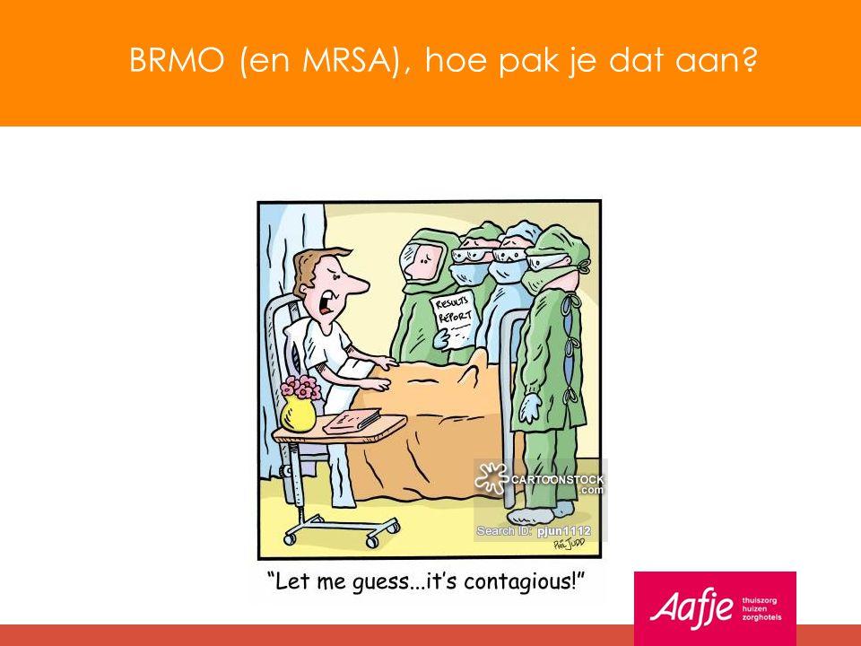 BRMO (en MRSA), hoe pak je dat aan?