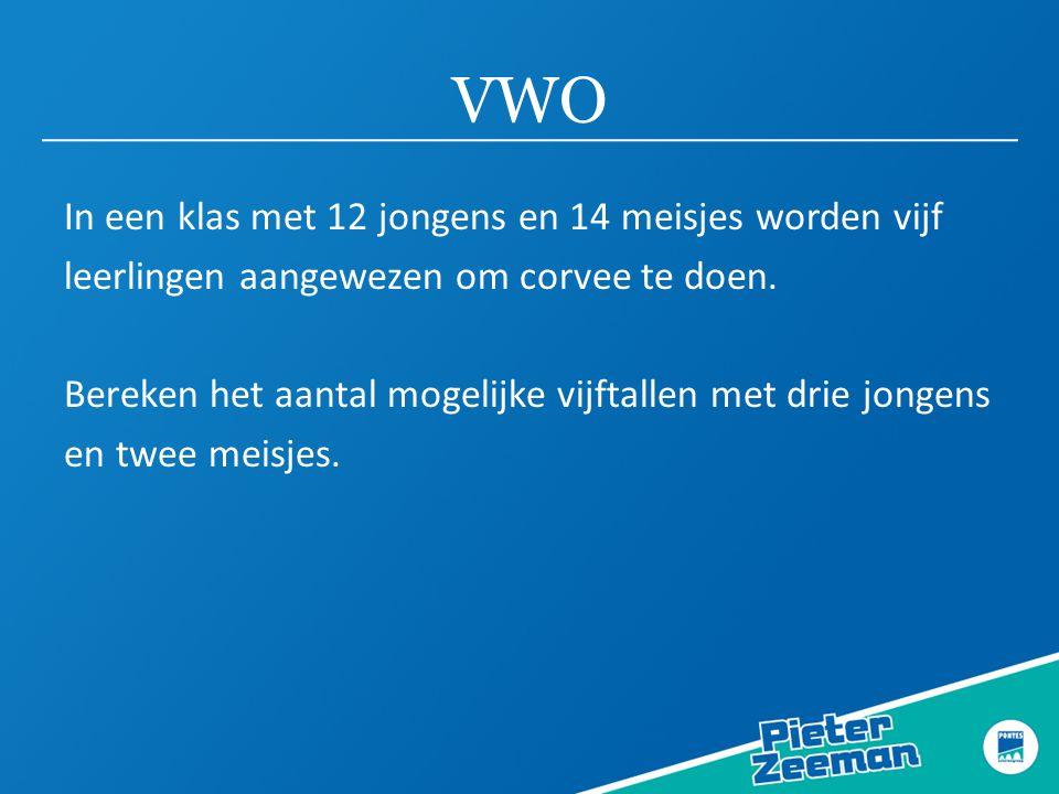 VWO In een klas met 12 jongens en 14 meisjes worden vijf leerlingen aangewezen om corvee te doen.