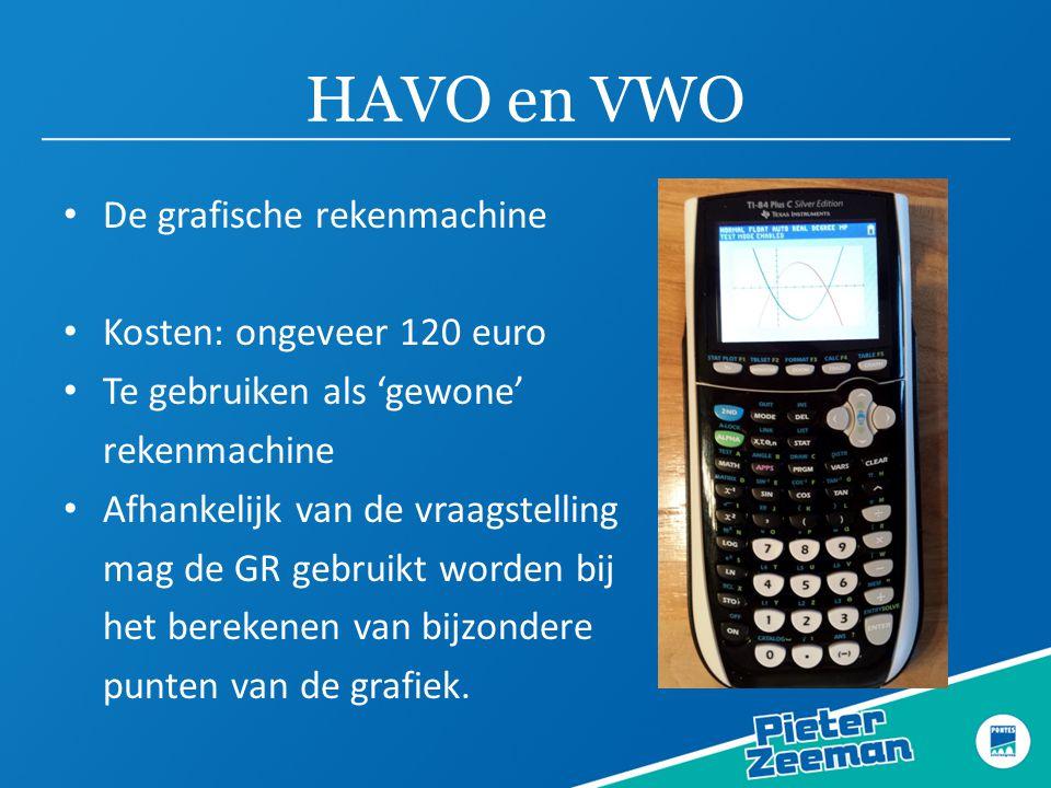 HAVO en VWO De grafische rekenmachine Kosten: ongeveer 120 euro Te gebruiken als 'gewone' rekenmachine Afhankelijk van de vraagstelling mag de GR gebruikt worden bij het berekenen van bijzondere punten van de grafiek.