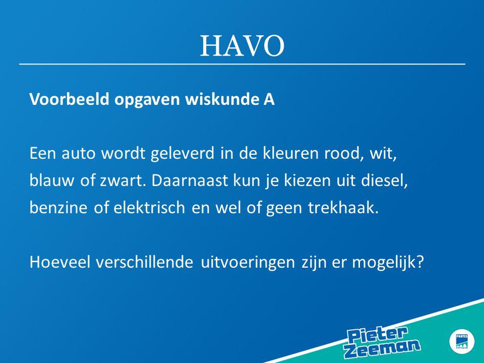 HAVO Voorbeeld opgaven wiskunde A Een auto wordt geleverd in de kleuren rood, wit, blauw of zwart.