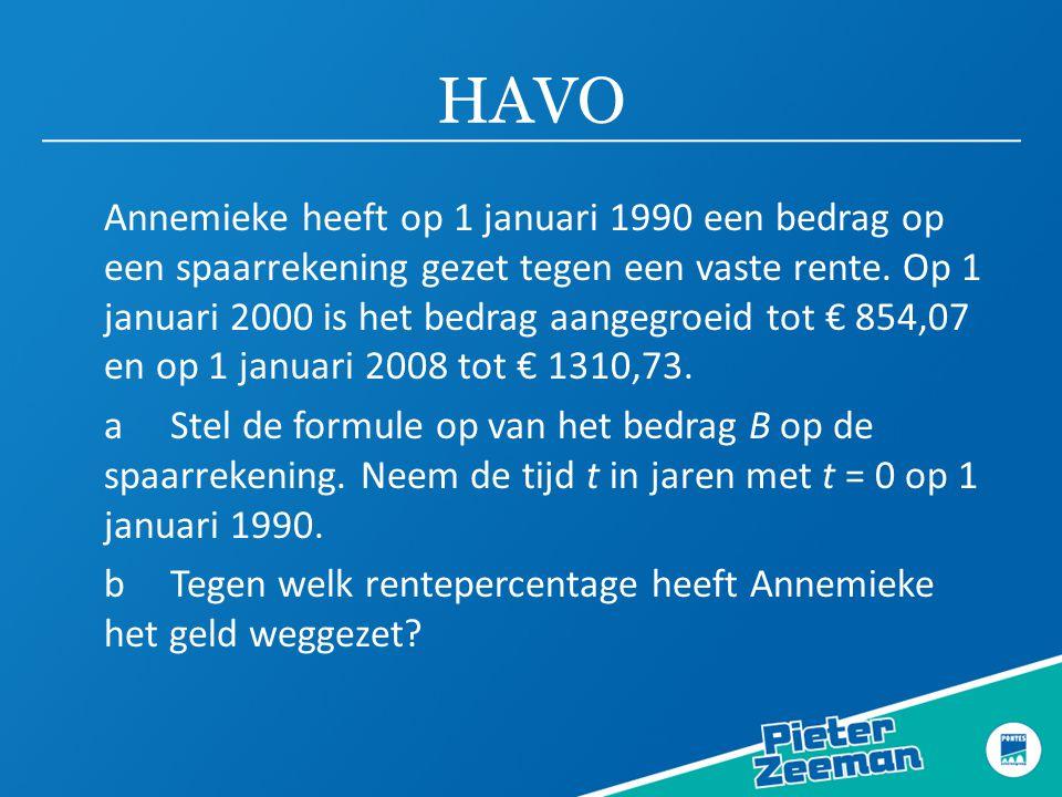 HAVO Annemieke heeft op 1 januari 1990 een bedrag op een spaarrekening gezet tegen een vaste rente.
