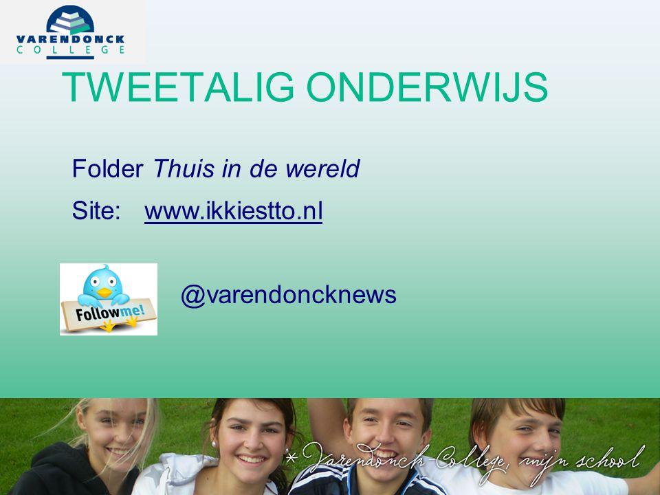 TWEETALIG ONDERWIJS Folder Thuis in de wereld Site: www.ikkiestto.nl @varendoncknews