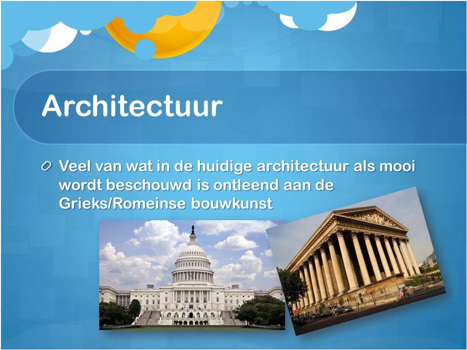 Architectuur Veel van wat in de huidige architectuur als mooi wordt beschouwd is ontleend aan de Grieks/Romeinse bouwkunst