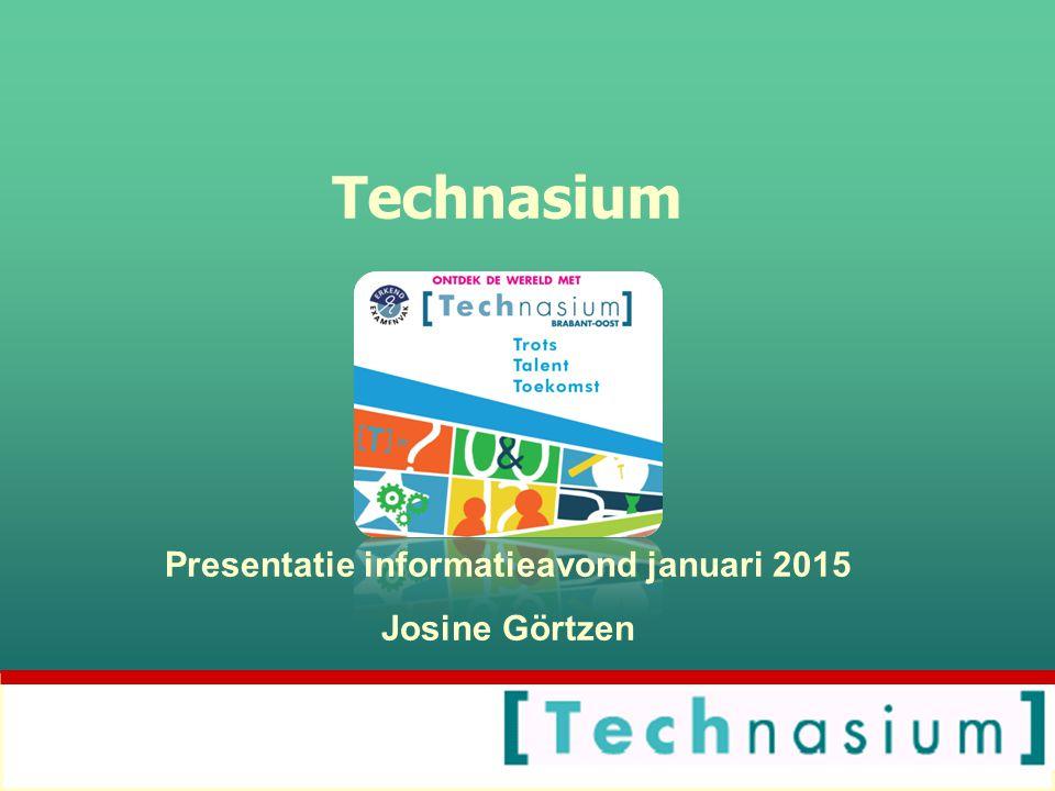 Technasium Presentatie informatieavond januari 2015 Josine Görtzen