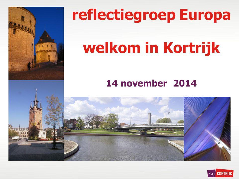 14 november 2014 reflectiegroep Europa welkom in Kortrijk