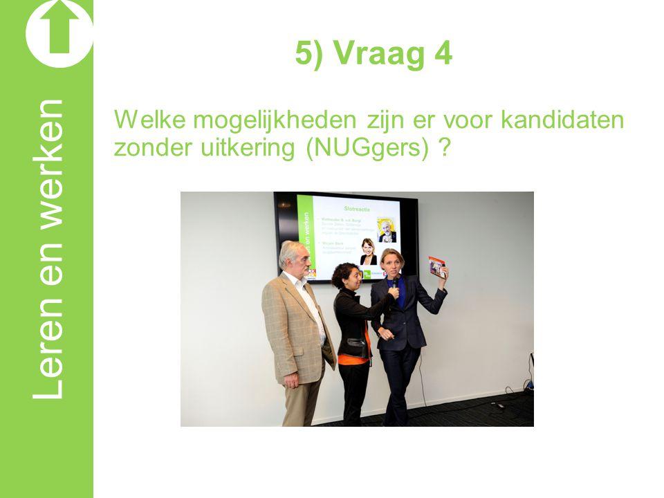Leren en werken 5) Vraag 4 Welke mogelijkheden zijn er voor kandidaten zonder uitkering (NUGgers) ?