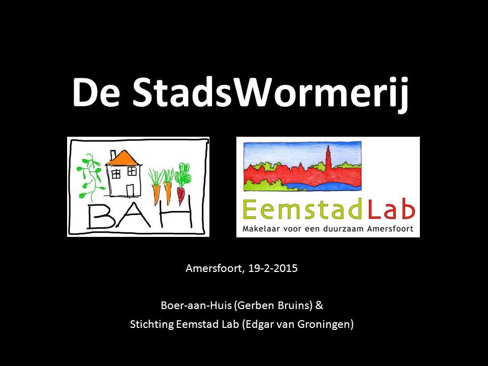 De StadsWormerij Amersfoort, 19-2-2015 Boer-aan-Huis (Gerben Bruins) & Stichting Eemstad Lab (Edgar van Groningen)