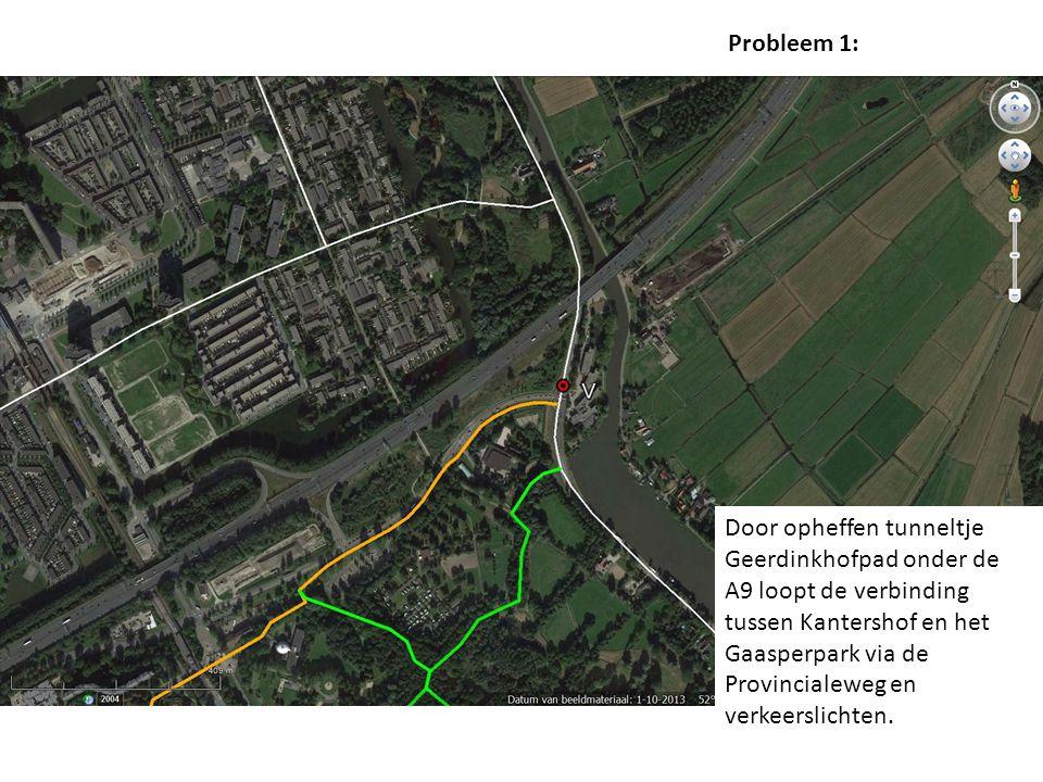 Door opheffen tunneltje Geerdinkhofpad onder de A9 loopt de verbinding tussen Kantershof en het Gaasperpark via de Provincialeweg en verkeerslichten.